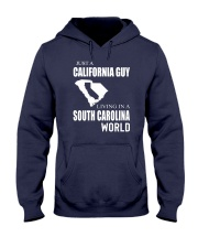 JUST A CALIFORNIA GUY IN A SOUTH CAROLINA WORLD Hooded Sweatshirt tile