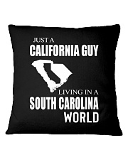 JUST A CALIFORNIA GUY IN A SOUTH CAROLINA WORLD Square Pillowcase thumbnail