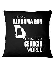 JUST AN ALABAMA GUY IN A GEORGIA WORLD Square Pillowcase thumbnail