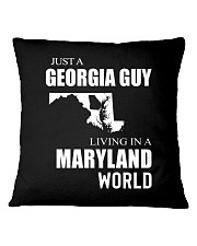 JUST A GEORGIA GUY IN A MARYLAND WORLD Square Pillowcase thumbnail