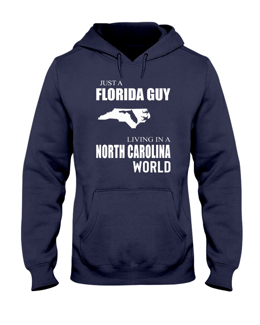 JUST A FLORIDA GUY IN A NORTH CAROLINA WORLD Hooded Sweatshirt