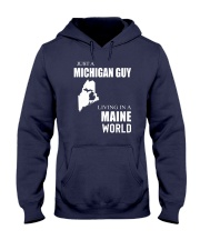 JUST A MICHIGAN GUY IN A MAINE WORLD Hooded Sweatshirt front