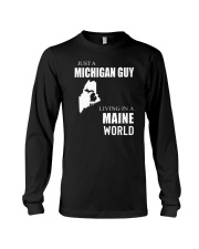 JUST A MICHIGAN GUY IN A MAINE WORLD Long Sleeve Tee thumbnail