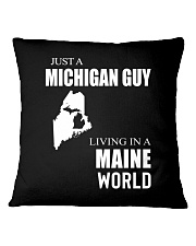 JUST A MICHIGAN GUY IN A MAINE WORLD Square Pillowcase thumbnail