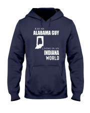 JUST AN ALABAMA GUY IN AN INDIANA WORLD Hooded Sweatshirt front