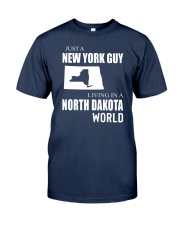 JUST A NEW YORK GUY IN A NORTH DAKOTA WORLD Classic T-Shirt thumbnail