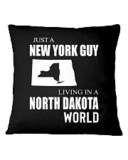 JUST A NEW YORK GUY IN A NORTH DAKOTA WORLD Square Pillowcase thumbnail