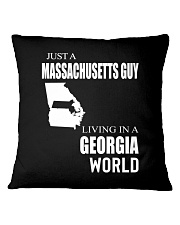 JUST A MASSACHUSETTS GUY IN A GEORGIA WORLD Square Pillowcase thumbnail