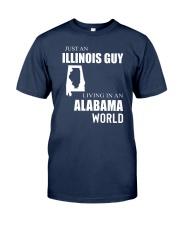 JUST AN ILLINOIS GUY IN AN ALABAMA WORLD Classic T-Shirt thumbnail