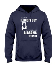JUST AN ILLINOIS GUY IN AN ALABAMA WORLD Hooded Sweatshirt front