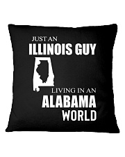 JUST AN ILLINOIS GUY IN AN ALABAMA WORLD Square Pillowcase thumbnail