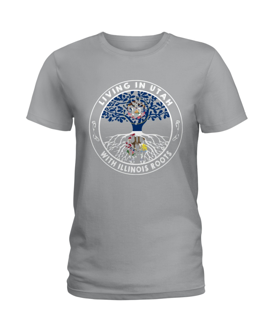 LIVING IN UTAH WITH ILLINOIS ROOTS Ladies T-Shirt