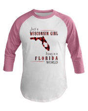 JUST A WISCONSIN GIRL IN A FLORIDA WORLD Baseball Tee thumbnail