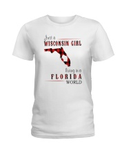 JUST A WISCONSIN GIRL IN A FLORIDA WORLD Ladies T-Shirt thumbnail