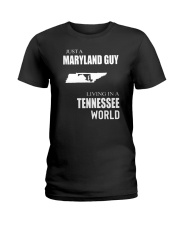 JUST A MARYLAND GUY IN A TENNESSEE WORLD Ladies T-Shirt thumbnail