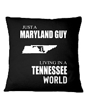 JUST A MARYLAND GUY IN A TENNESSEE WORLD Square Pillowcase thumbnail