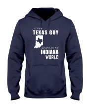 JUST A TEXAS GUY IN AN INDIANA WORLD Hooded Sweatshirt front