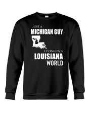 JUST A MICHIGAN GUY IN A LOUISIANA WORLD Crewneck Sweatshirt thumbnail
