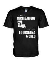 JUST A MICHIGAN GUY IN A LOUISIANA WORLD V-Neck T-Shirt thumbnail