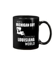 JUST A MICHIGAN GUY IN A LOUISIANA WORLD Mug thumbnail