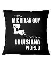 JUST A MICHIGAN GUY IN A LOUISIANA WORLD Square Pillowcase thumbnail