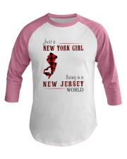 JUST A NEW YORK GIRL IN A NEW JERSEY WORLD Baseball Tee thumbnail