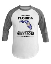 LIVE IN FLORIDA BUT I'LL HAVE MINNESOTA IN MY DNA Baseball Tee thumbnail