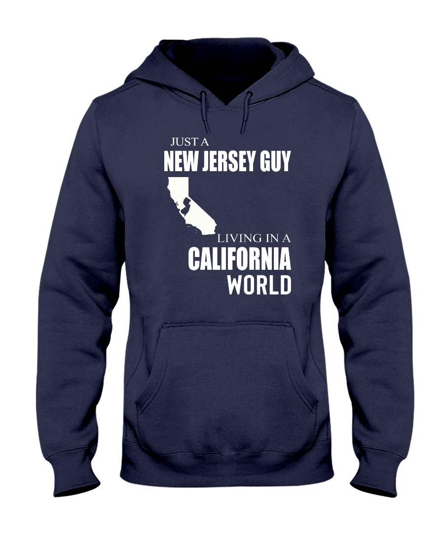 JUST A NEW JERSEY GUY IN A CALIFORNIA WORLD Hooded Sweatshirt