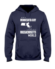 JUST A MINNESOTA GUY IN A MASSACHUSETTS WORLD Hooded Sweatshirt front