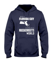 JUST A FLORIDA GUY IN A MASSACHUSETTS WORLD Hooded Sweatshirt front