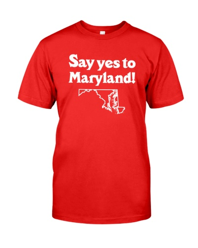 SAY YES TO  MARYLAND