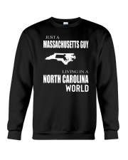 JUST A MASSACHUSETTS GUY IN A NORTH CAROLINA WORLD Crewneck Sweatshirt thumbnail