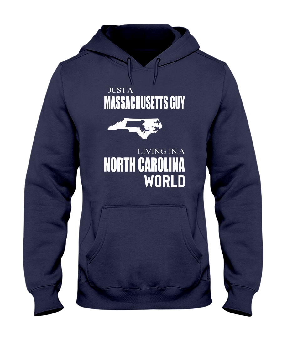 JUST A MASSACHUSETTS GUY IN A NORTH CAROLINA WORLD Hooded Sweatshirt
