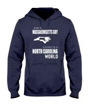JUST A MASSACHUSETTS GUY IN A NORTH CAROLINA WORLD Hooded Sweatshirt front