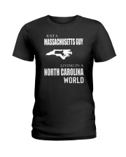 JUST A MASSACHUSETTS GUY IN A NORTH CAROLINA WORLD Ladies T-Shirt tile