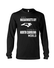JUST A MASSACHUSETTS GUY IN A NORTH CAROLINA WORLD Long Sleeve Tee tile