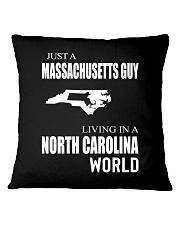 JUST A MASSACHUSETTS GUY IN A NORTH CAROLINA WORLD Square Pillowcase thumbnail