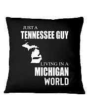 JUST A TENNESSEE GUY IN A MICHIGAN WORLD Square Pillowcase thumbnail