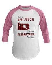 JUST A MARYLAND GIRL IN A PENNSYLVANIA WORLD Baseball Tee thumbnail