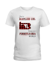 JUST A MARYLAND GIRL IN A PENNSYLVANIA WORLD Ladies T-Shirt thumbnail