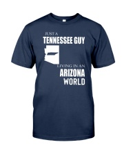 JUST A TENNESSEE GUY IN AN ARIZONA WORLD Classic T-Shirt thumbnail
