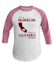 JUST AN OKLAHOMA GIRL IN A CALIFORNIA WORLD Baseball Tee thumbnail