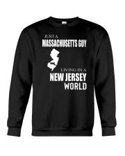 JUST A MASSACHUSETTS GUY IN A NEW JERSEY WORLD Crewneck Sweatshirt thumbnail
