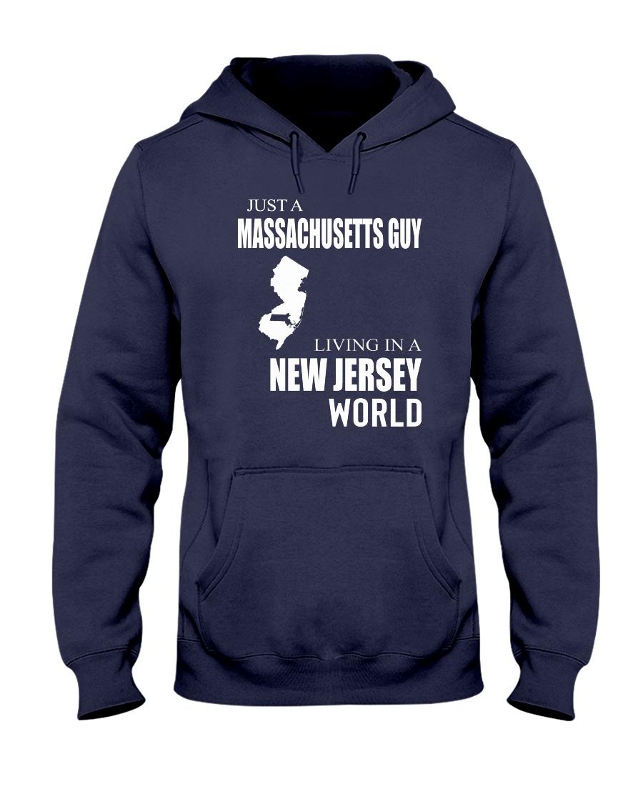 JUST A MASSACHUSETTS GUY IN A NEW JERSEY WORLD Hooded Sweatshirt