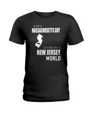 JUST A MASSACHUSETTS GUY IN A NEW JERSEY WORLD Ladies T-Shirt thumbnail