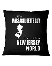 JUST A MASSACHUSETTS GUY IN A NEW JERSEY WORLD Square Pillowcase thumbnail
