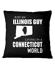JUST AN ILLINOIS GUY IN A CONNECTICUT WORLD Square Pillowcase thumbnail