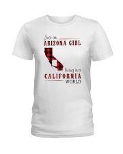 JUST AN ARIZONA GIRL IN A CALIFORNIA WORLD Ladies T-Shirt tile