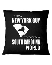 JUST A NEW YORK GUY IN A SOUTH CAROLINA WORLD Square Pillowcase thumbnail