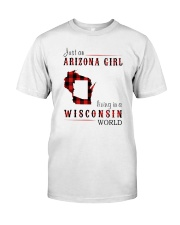 JUST AN ARIZONA GIRL IN A WISCONSIN WORLD Classic T-Shirt thumbnail